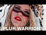 Tony Junior &amp Baggi Begovic - Plur Warriors (Original Mix)