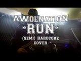 M - Run (Awolnation cover)