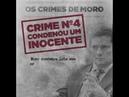 CONHEÇA OS CRIMES DE MORO E INSCREVA-SE NESTE E EM NOSSO CANAL LULA LIVRE