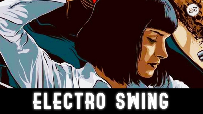 Electro Swing Mix August 2018