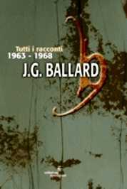 [Libro] James G. Ballard - Tutti i racconti vol. II (1963-1968) - ITA
