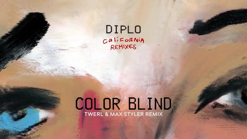 Diplo - Color Blind (feat. Lil Xan) [TWERL Max Styler Remix] {Official Audio}