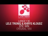 Lele Troniq &amp Khrys Kloudz - Epic Win (Original Mix) Available 12.05.14