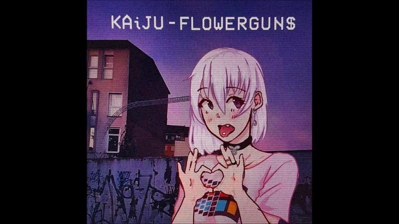 KAiJU - FLOWERGUN$ (AUDiO)