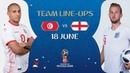 LINEUPS TUNISIA v ENGLAND MATCH 13 @ 2018 FIFA World Cup™