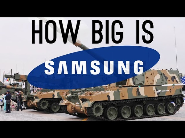How BIG is Samsung (They Have a Military Department!)