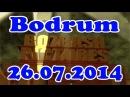 ▐►Bozbash Pictures Bodrum (26.07.2014) FULL◄▌