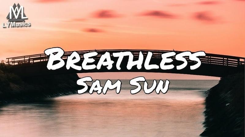 Sam Sun - Breathless (Lyrics)