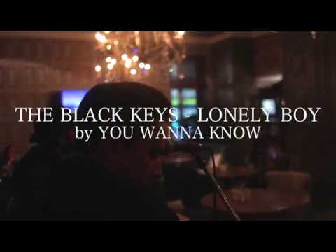 The Black Keys - Lonely Boy by YOU WANNA KNOW