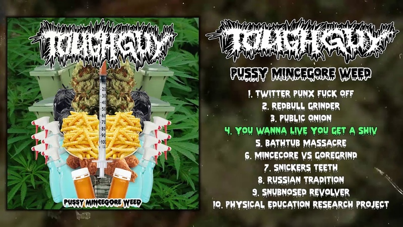 Toughguy - Pussy Mincegore Weed FULL EP (2019 - Goregrind / Mincecore)