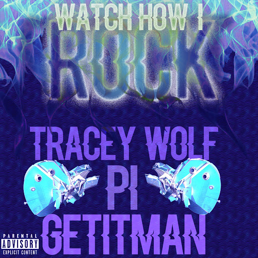 Pi альбом Watch How I Rock (feat. Tracey Wolf & Getitman)