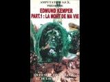 Edmund Kemper Part 1 La Mort De Ma Vie 2001
