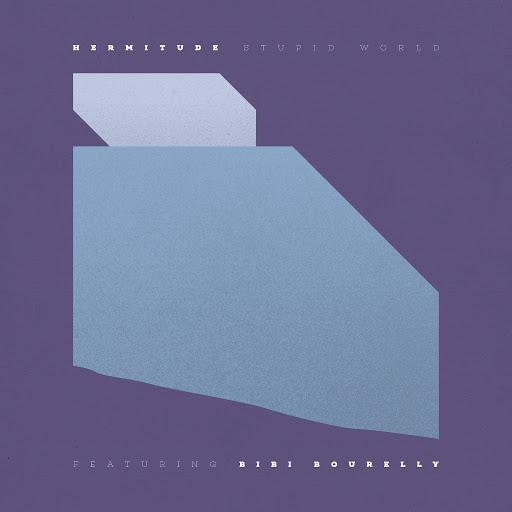 Hermitude альбом Stupid World (feat. Bibi Bourelly)