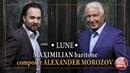 MAXIMILIAN • LUNE • COMPOSER ALEXANDER MOROZOV •