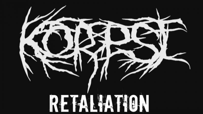 KORPSE - RETALIATION
