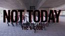 Not Today - BTS 방탄소년단 dance cover The A-code from Vietnam