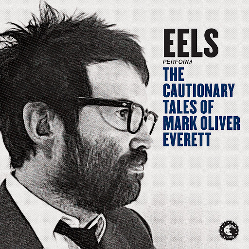 eels альбом The Cautionary Tales Of Mark Oliver Everett (Bascombe Radio Mix)