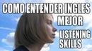 Mejora Tus Habilidades de Escuchar y Entender en Inglés Ejercicio de Listening Skills in English