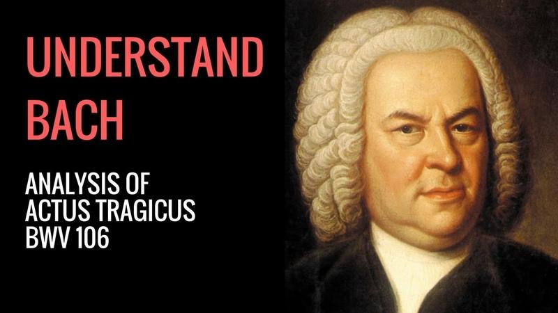 J S Bach Actus Tragicus Analysis