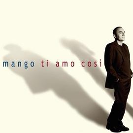 Mango альбом Ti Amo Così