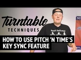 How to Use Pitch 'n Time's Key Sync Feature Turntable Techniques