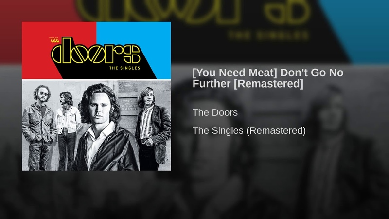 [You Need Meat] Dont Go No Further [Remastered]