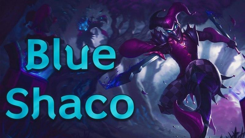 BLUE SHACO /Tilted