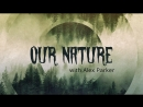 Our Nature intro
