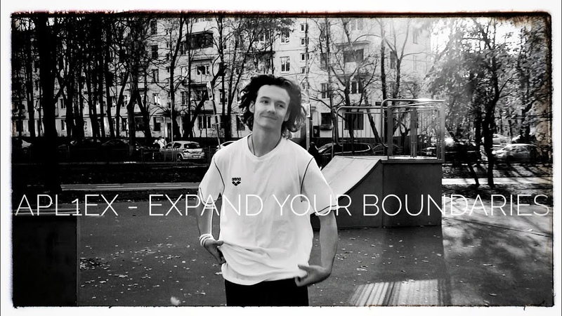 APL1ex - Expand Your Boundaries | Parkour Freerunning 2018
