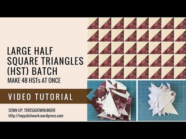 Make a large batch of Half Square Triangles (HSTs) - video tutorial