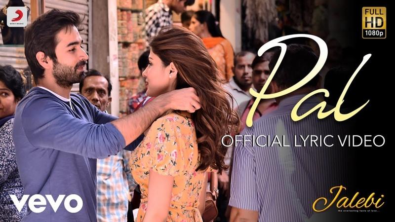 Pal - Official Lyric Video| Jalebi| Varun Mitra|Rhea Chakraborty| Arijit| Shreya