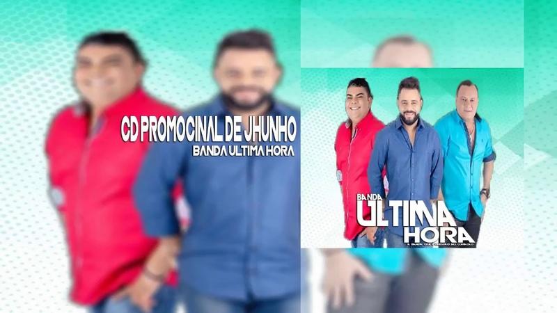 Banda Ultima Hora - CD Promocional de Junho - 2018 - 1 Musica Nova - Deixe o like