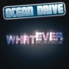 Ocean Drive альбом Whatever (encore et encore)
