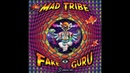 Mad Tribe - Fake Guru ᴴᴰ