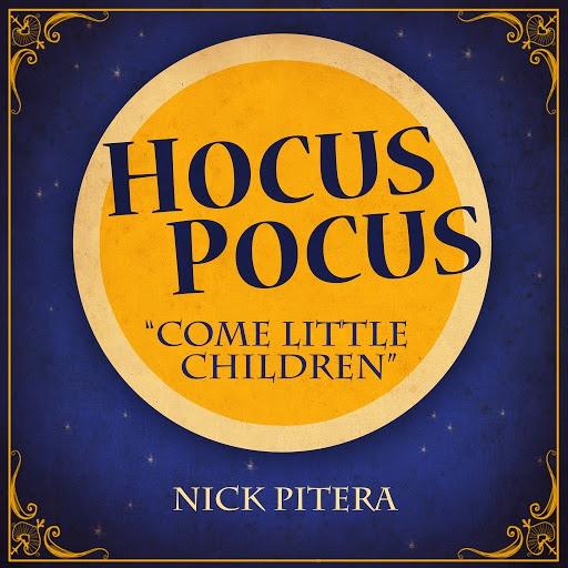 "Nick Pitera альбом Come Little Children (From ""Hocus Pocus"")"