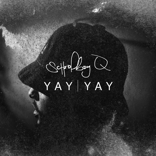 ScHoolboy Q альбом Yay Yay