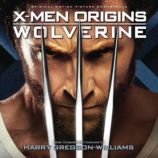 Harry Gregson-Williams альбом X-Men Origins: Wolverine (Original Motion Picture Soundtrack)