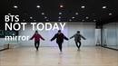 [목동댄스] BTS(방탄소년단) NOT TODAY Dance Cover Mirrored 안무영상 거울모드 JH댄스