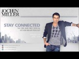 Jochen Miller - Stay Connected Episode #39 April (Podcast) [HD/HQ]
