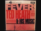 Ted Heath And His Music - Fever