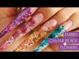 Embed Real Flowers &amp Caviar Beads Into Acrylic Stiletto Nails