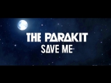 The Parakit - Save Me (feat. Alden Jacob) Official Video