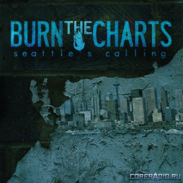 Burn The Charts - Seattle's Calling [EP] (2011)