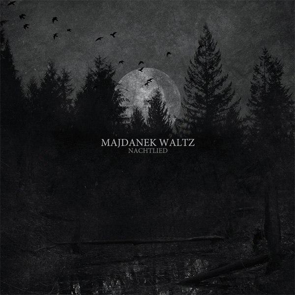 Majdanek Waltz - Nachtlied (2014)