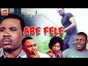 Abe Fele - Yoruba Movies 2018 New Release Latest Yoruba Movies 2018