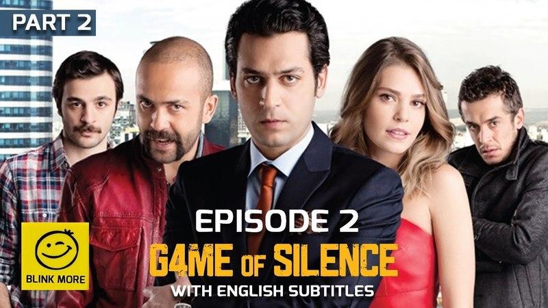 Game of Silence (Suskunlar) – Season 1 – English Subtitles - Episode 2 Part 2