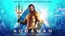 Arthur - Aquaman Soundtrack - Rupert Gregson-Williams [Official Video]