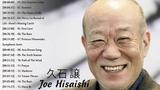 Joe Hisaishi Best Songs -