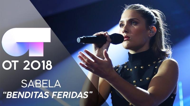 BENDITAS FERIDAS - SABELA   Gala 2   OT 2018