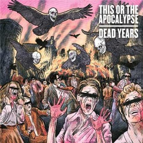 This or the Apocalypse - Dead Years (2012)